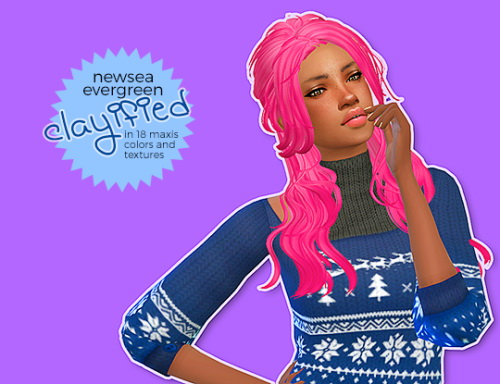 Hab Sims: Newsea`s Evergreen clayified for Sims 4