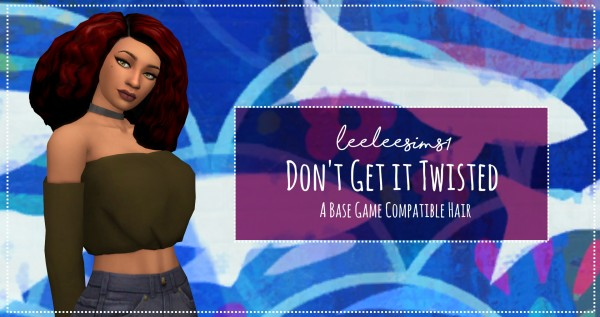 Simsworkshop: Dont Get It Twisted by leeleesims1 for Sims 4